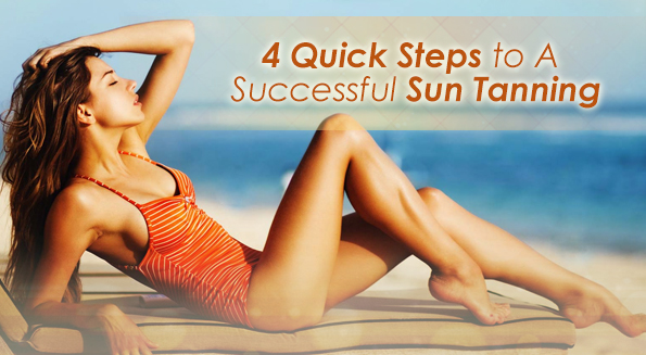 4 Quick Steps to A Successful Sun Tanning