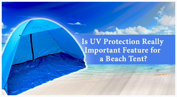 Is-UV-Protection-Really-Important-Feature-for-a-Beach-Tent
